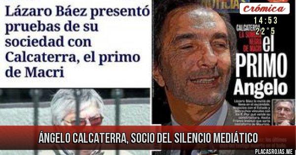 Placas Rojas - Ángelo Calcaterra, socio del silencio mediático