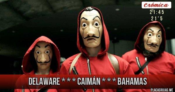 Placas Rojas - Delaware * * * Caimán * * * Bahamas