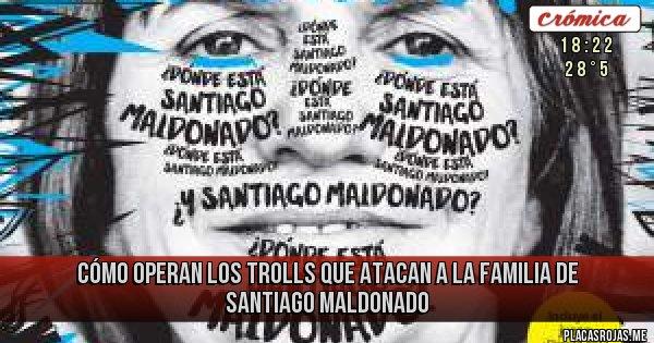 Placas Rojas - Cómo operan los trolls que atacan a la familia de Santiago Maldonado