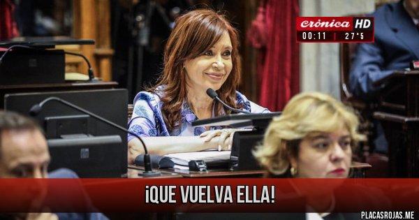 Placas Rojas - ¡Que Vuelva ELLA!