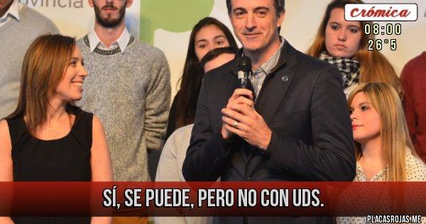 Placas Rojas - Sí, se puede, pero no con Uds.