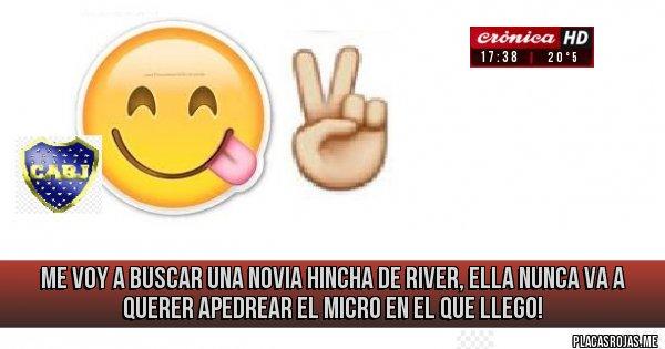 Placas Rojas -  ME VOY A BUSCAR UNA NOVIA HINCHA DE RIVER, ELLA NUNCA VA A QUERER apedrear el micro en el que llego!
