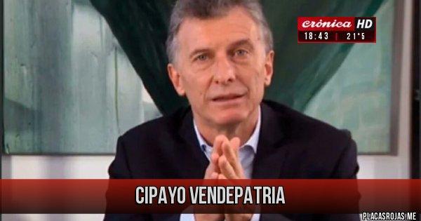 Placas Rojas - CIPAYO VENDEPATRIA