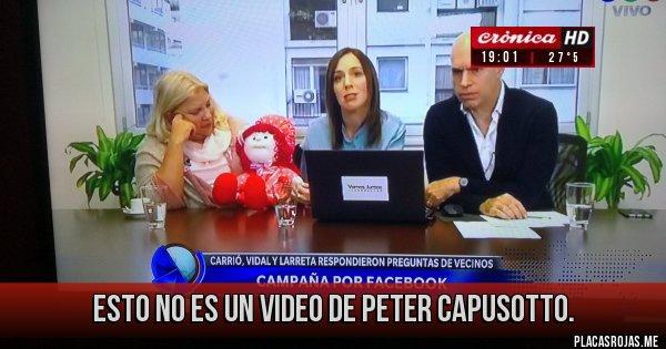 Placas Rojas - Esto no es un video de Peter Capusotto.