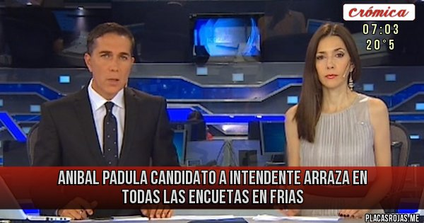 Placas Rojas - Anibal padula candidato a intendente arraza en todas las encuetas en Frias