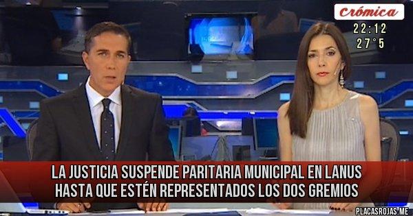 Placas Rojas - LA JUSTICIA SUSPENDE PARITARIA MUNICIPAL EN LANUS  HASTA QUE ESTÉN REPRESENTADOS LOS DOS GREMIOS