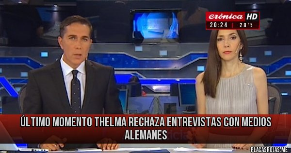 Placas Rojas - Último momento Thelma rechaza entrevistas con medios Alemanes
