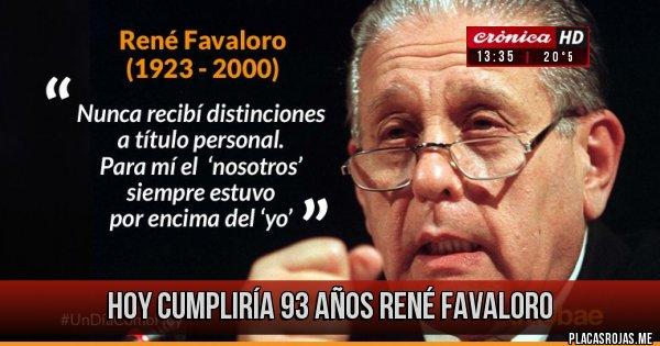 Placas Rojas - Hoy cumpliría 93 años René Favaloro