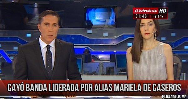 Placas Rojas - Cayó banda liderada por alias Mariela de caseros