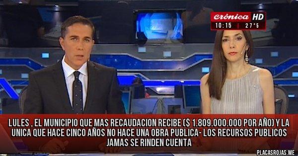 Placas Rojas - LULES , EL MUNICIPIO QUE MAS RECAUDACION RECIBE ($ 1.809.000.000  POR AÑO) Y LA UNICA QUE HACE CINCO AÑOS NO HACE UNA OBRA PUBLICA- LOS RECURSOS PUBLICOS JAMAS SE RINDEN CUENTA