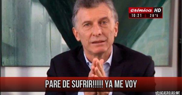 Placas Rojas - PARE DE SUFRIR!!!!! YA ME VOY