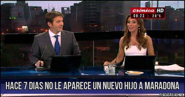 Placas Rojas - Hace 7 dias no le aparece un nuevo hijo a Maradona
