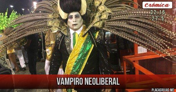 Placas Rojas - Vampiro Neoliberal