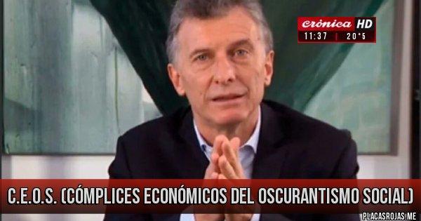 Placas Rojas - C.E.O.S. (Cómplices Económicos del Oscurantismo Social)