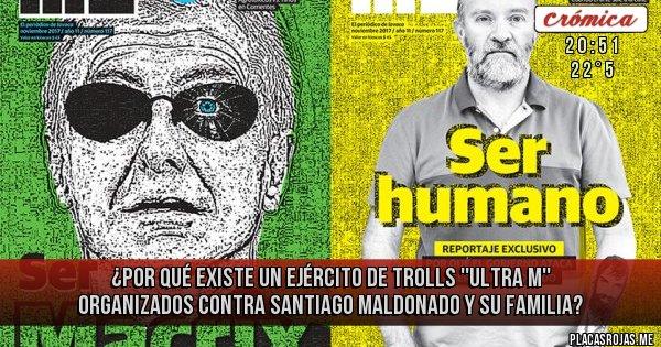 Placas Rojas - ¿Por qué existe un ejército de trolls ''Ultra M'' organizados contra Santiago Maldonado y su familia?