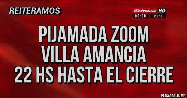 Placas Rojas - pijAmada zoom  VILLA AMANCIA 22 hs hasta el cierre