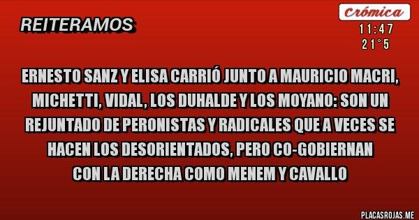 Placas Rojas - Ernesto Sanz y Elisa Carrió junto a Mauricio Macri, Michetti, Vidal, los Duhalde y los Moyano: Son un rejuntado de peronistas y radicales que a veces se hacen los desorientados, pero co-gobiernan  con la derecha como Menem y Cavallo
