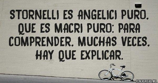 Placas Rojas - Stornelli es Angelici puro, que es Macri puro: para comprender, muchas veces, hay que explicar.