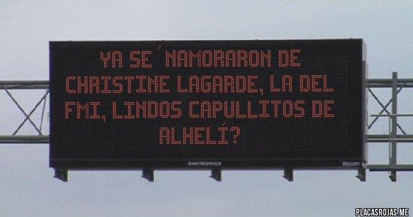 Placas Rojas - Ya se´namoraron de Christine Lagarde, la del fmi, lindos capullitos de alhelí?