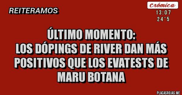 Placas Rojas - Último momento: Los dópings de River dan más positivos que los evatests de Maru Botana