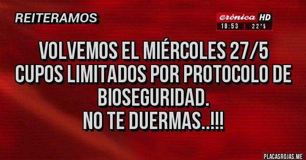 Placas Rojas - volvemos el miércoles 27/5 Cupos limitados por protocolo de bioseguridad. no te duermas..!!!