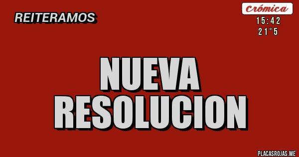 Placas Rojas - Nueva resolucion