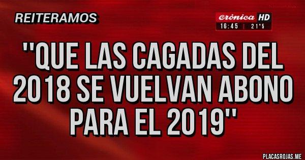 Placas Rojas - ''Que las cagadas del 2018 se vuelvan abono para el 2019''