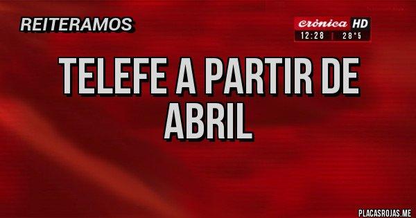 Placas Rojas - telefe a partir de  abril