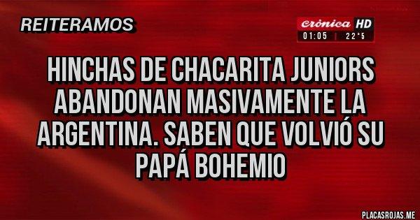 Placas Rojas - hinchas de chacarita juniors abandonan masivamente la argentina. saben que volvió su papá bohemio