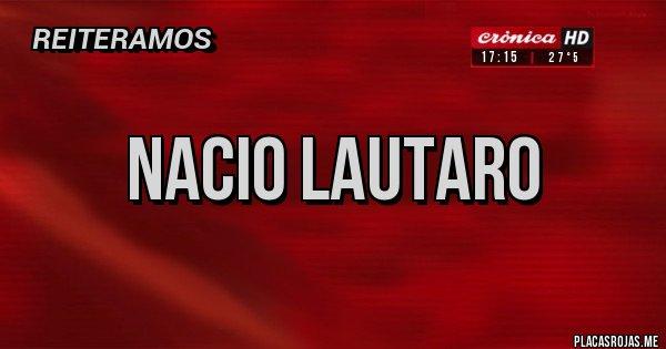 Placas Rojas - NACIO LAUTARO