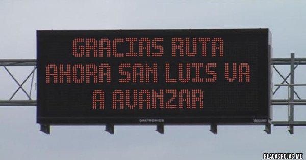Gracias Ruta ahora San Luis va a AVANZAR