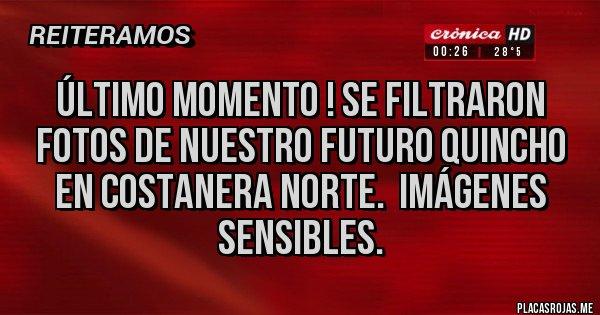 Placas Rojas - Último momento ! Se filtraron fotos de nuestro futuro quincho en Costanera Norte.  Imágenes Sensibles.