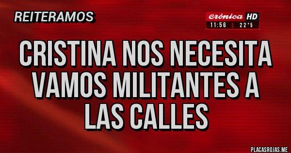Placas Rojas - cristina nos necesita vamos militantes a las calles