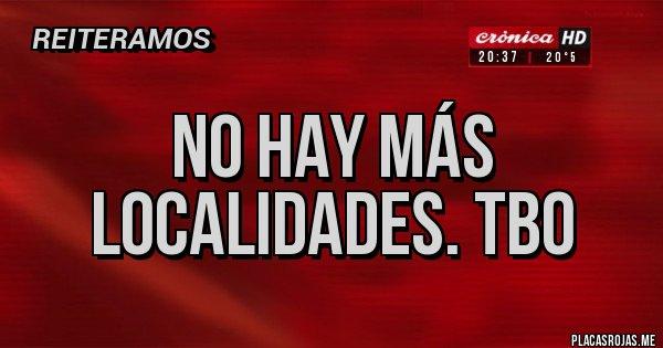 Placas Rojas - No hay más localidades. TBO