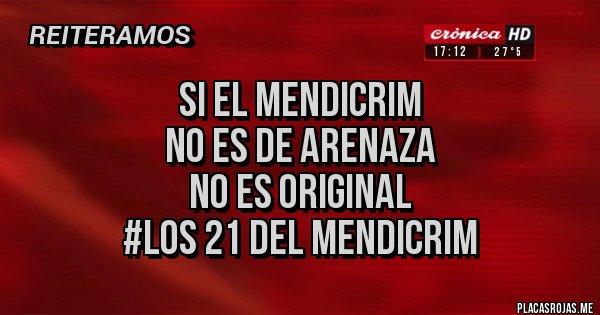 Placas Rojas -  SI EL MENDICRIM  NO ES DE ARENAZA  NO ES ORIGINAL #LOS 21 DEL MENDICRIM