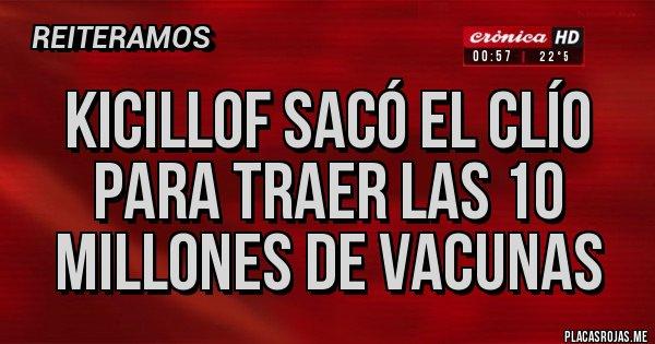 Placas Rojas - Kicillof sacó el Clío para traer las 10 millones de vacunas