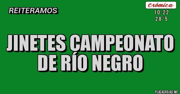 Placas Rojas - JINETES CAMPEONATO DE RÍO NEGRO