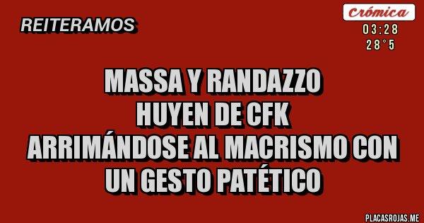 Placas Rojas - Massa y Randazzo  huyen de CFK  arrimándose al Macrismo con un gesto patético