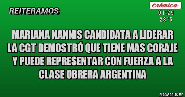 Placas Rojas - Mariana Nannis candidata a liderar la CGT demostró que tiene mas coraje y puede representar con fuerza a la clase obrera argentina