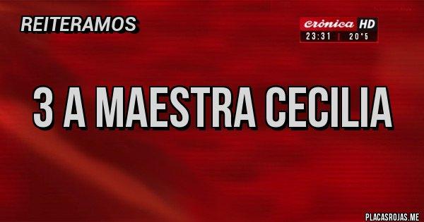 Placas Rojas - 3 a maestra cecilia