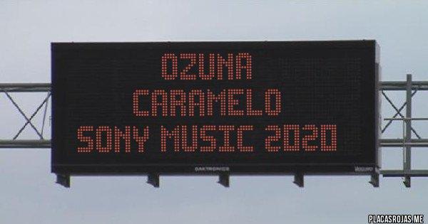 Placas Rojas - Ozuna  Caramelo Sony Music 2020