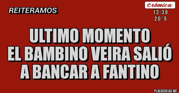 Placas Rojas - Ultimo momento El Bambino Veira salió a bancar a Fantino