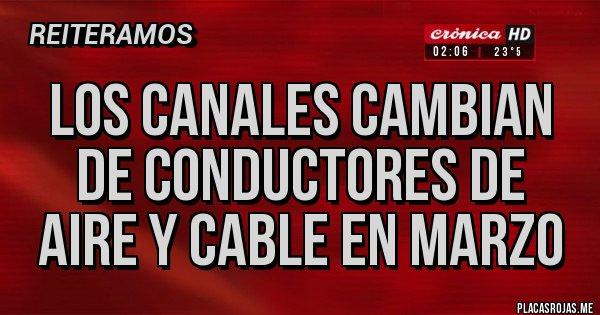 Placas Rojas - los canales cambian de conductores de aire y cable en marzo