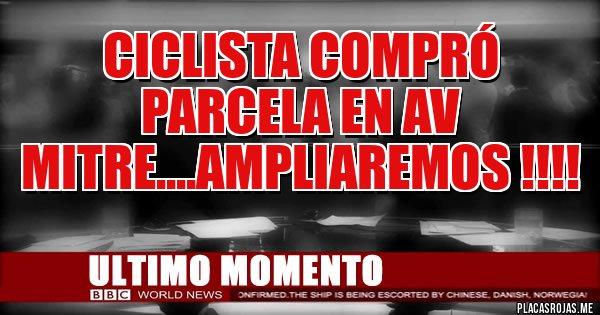 Placas Rojas - Ciclista compró parcela en Av Mitre....ampliaremos !!!!