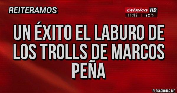 Placas Rojas - Un éxito el laburo de los trolls de Marcos peña