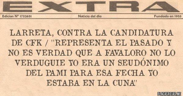Placas Rojas - Larreta, contra la candidatura de CFK / ''Representa el pasado y no es verdad que a Favaloro no lo verduguie yo era un seudónimo del PAMI para esa fecha yo estaba en la cuna''