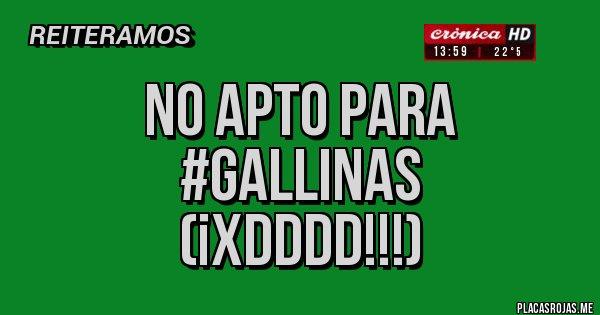 Placas Rojas - No apto para #gallinas (¡XDDDD!!!)