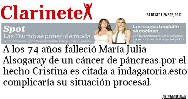 Placas Rojas - A los 74 años falleció María Julia Alsogaray de un cáncer de páncreas.por el hecho Cristina es citada a indagatoria.esto complicaría su situación procesal.