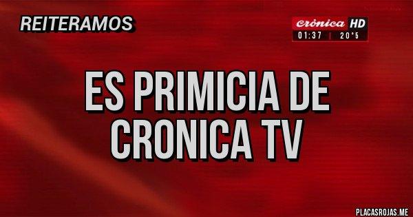 Placas Rojas - Es primicia de Cronica TV