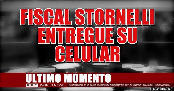 Placas Rojas - Fiscal STORNELLI entregue su celular